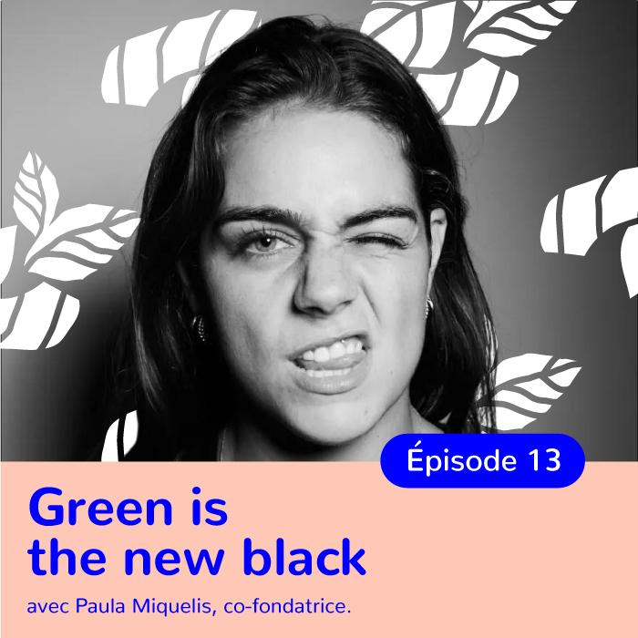 Paula Miquelis, Co-fondatrice de Green Is The New Black, l'entreprise qui met l'Asie au vert