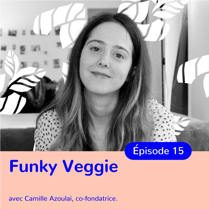 Camille Azoulai, co-fondatrice de Funky Veggie, la start-up qui démocratise le manger sain