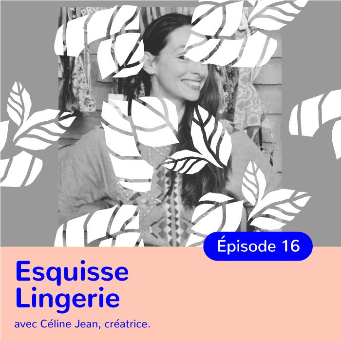 Céline Jean, fondatrice d'Esquisse, lingerie seconde peau Made in France