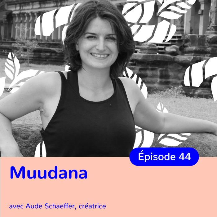 Aude Schaeffer, fondatrice de Muudana, créer des vêtements qui ont du sens