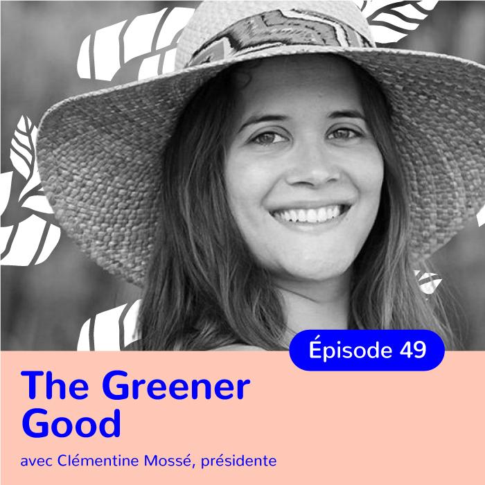 Clémentine Mossé, présidente de l'association The Greener Good, promouvoir des modes de vie éco-responsables