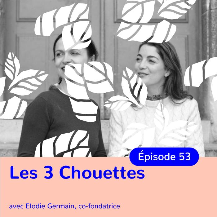 Élodie Germain, co-fondatrice de Les 3 Chouettes, révolutionner les apéros grâce aux pickles bio et locaux