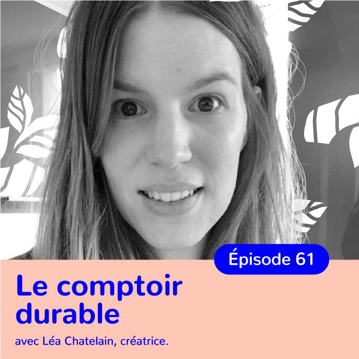 Léa Chatelain, Le comptoir durable, être maman et écolo
