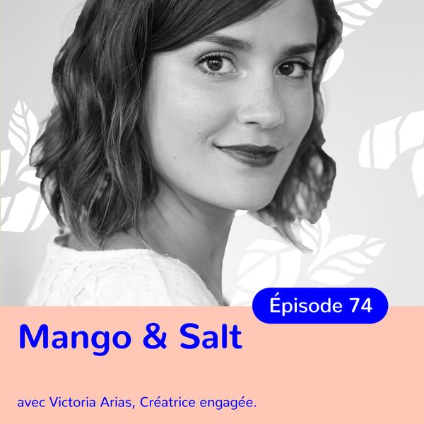 Victoria Arias, Mango & Salt, vivre une slow life