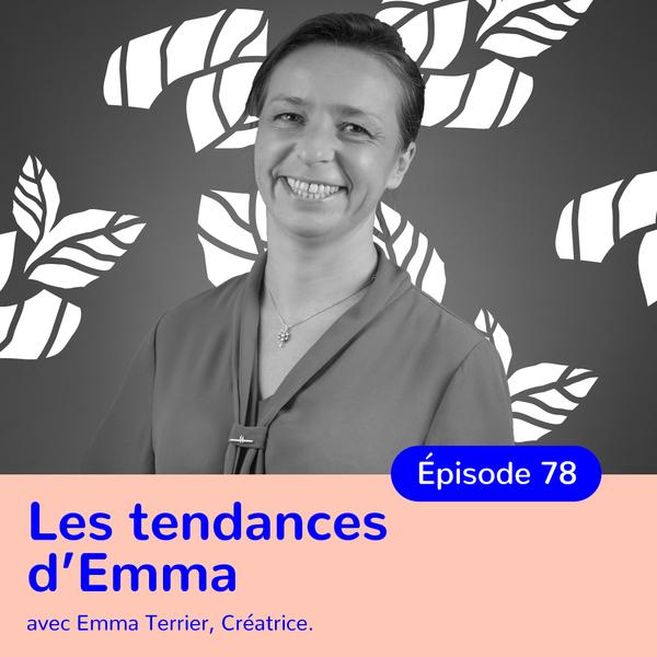 Emma Terrier, Les tendances d'Emma, convictions et passion