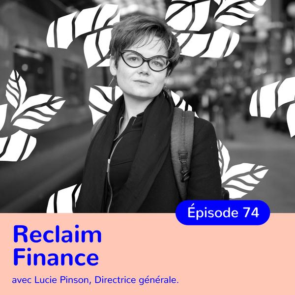 Lucie Pinson, Reclaim Finance, Mettre la finance au service du climat – TRANSCRIPTION