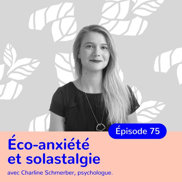 Charline Schmerber, psychologue, accueillir ses émotions face aux changements climatiques – transcription
