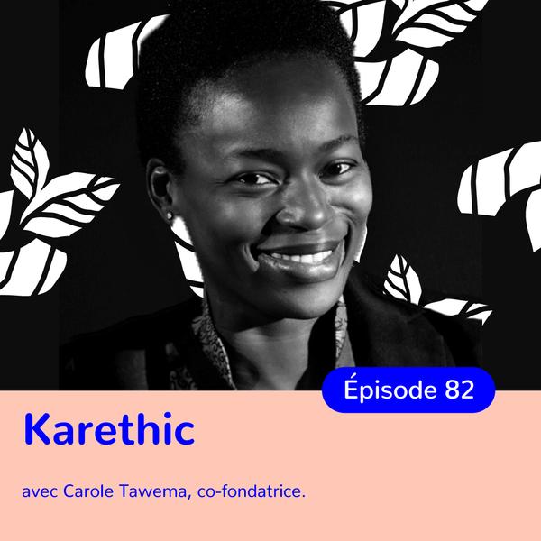 Carole Tawema, Karethic, sauver le monde grâce aux femmes africaines