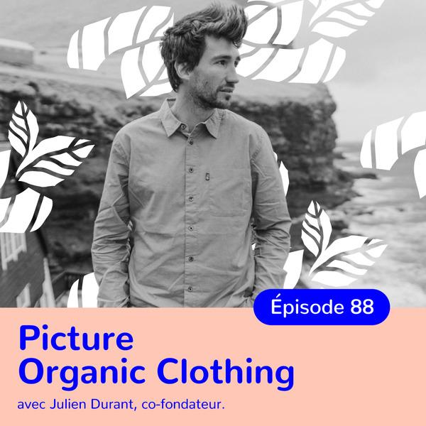 Julien Durant, Picture Organic Clothing, agir ensemble