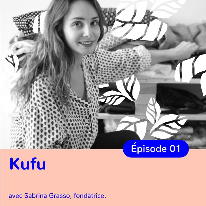 Sabrina Grasso, Fondatrice de Kufu, upcycling et zéro déchet à la française