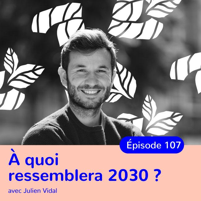 Julien vidal, À quoi ressemblera 2030 ?