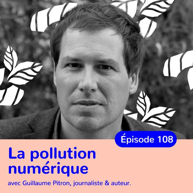 Guillaume pitron, l'enfer du numérique : pollution & usages